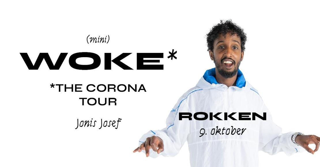 Woke - The Corona Tour - Jonis Josef